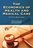 The Economics of Health and Medical Care, Philip Jacobs and John Rapoport, 0763725951