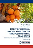 Effect of Chemical Modification on Coir Fibre Polypropylene Composites, Rezaur Rahman and Saiful Islam, 3844384405