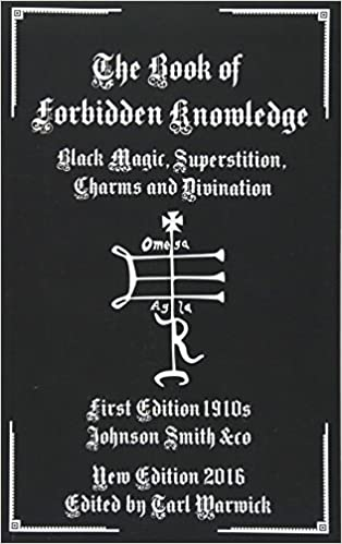 the book of forbidden knowledge black magic superstition charms and divination english edition