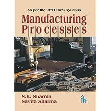Manufacturing Processes: As per the UPTU new Syllabus