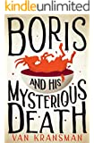 Boris and his Mysterious Death (The Boris Chronicles Book 1)