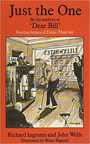 Book Just the One: Further Letters of Denis Thatcher by Richard Ingrams (1986-10-09)