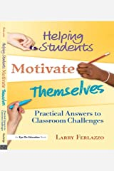 Helping Students Motivate Themselves: Practical Answers to Classroom Challenges Kindle Edition