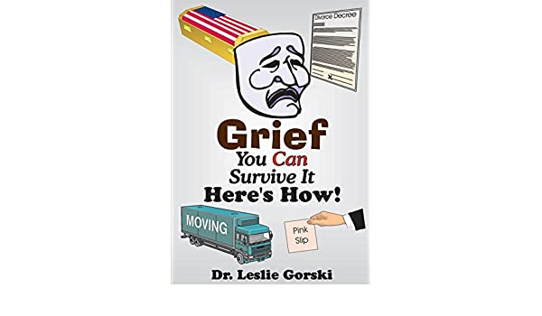Grief You Can Survive It-Heres How!