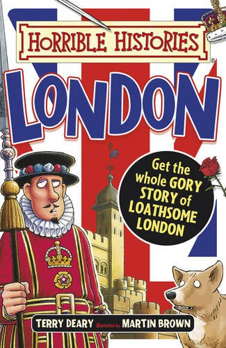 Gruesome Guides: London (Horrible Histories) (Terry London E)