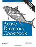 Active Directory Cookbook, 2nd Edition, Robbie Allen, Laura E. Hunter, 059610202X