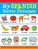 My Spanish Sticker Dictionary, Catherine Bruzzone and Louise Millar, 1438002521
