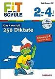 250 Diktate Klasse 2-4 (Fit für die Schule)