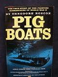 Pig Boats, Theodore Roscoe, 0553238825