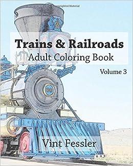 Amazon.com: Trains & Railroads : Adult Coloring Book Vol.3: Train ...