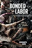 img - for Bonded Labor: Tackling the System of Slavery in South Asia by Siddharth Kara (2014-05-06) book / textbook / text book