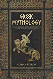 Greek Mythology: Tales of Greek Myth, Gods, Goddesses, Mythical Beasts & the Beliefs of Ancient Greece.