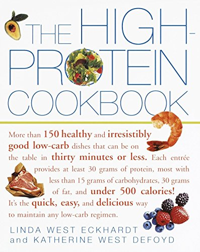 - The High-Protein Cookbook: More than 150 healthy and irresistibly good low-carb dishes that can be on the table in thirty minutes or less.