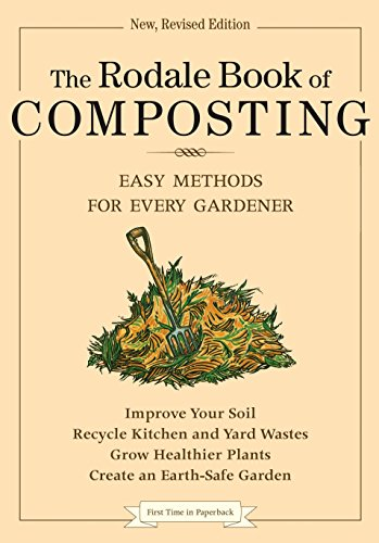 The Rodale Book of Composting: Easy Methods for Every - Rodale Books