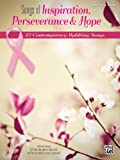 Songs of Inspiration, Perseverance, and Hope, Alfred Publishing Staff, 0739099949