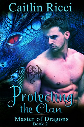 Protecting The Clan Master Of Dragons Book 2 Kindle Edition By