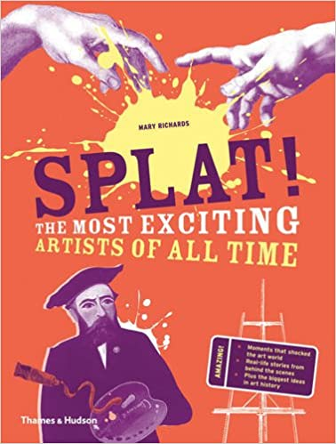Splat The Most Exciting Artists Of All Time Mary Richards
