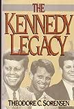 The Kennedy Legacy, Theodore C. Sorensen, 002612405X