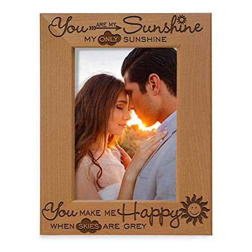 KATE POSH - You are My Sunshine, My only Sunshine, You Make me Happy, When Skies are Grey - Engraved Solid Wood Picture Frame (5x7 Vertical) (Frames Pic Cute)