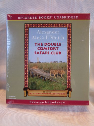 The Double Comfort Safari Club By Alexander Mccall Smith Unabridged Cd Audiobook  The No  1 Ladies Detective Agency