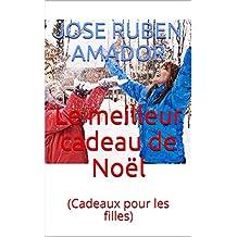 Le meilleur cadeau de Noël : (Cadeaux pour les filles) (French Edition)
