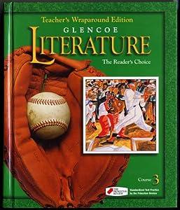 Glencoe Literature The Readers Choice, Course 3, Grade 8: Teacher Wraparound Edition beverly ann chin
