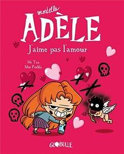 """Afficher """"Mortelle Adèle n° 4 J'aime pas l'amour !"""""""