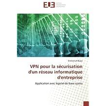 VPN Pour La Securisation D'Un Reseau Informatique D'Entreprise