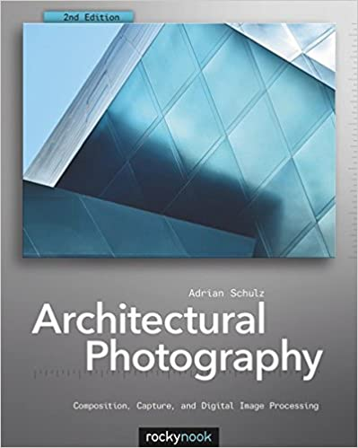 Architectural Photography Composition Capture And Digital Image