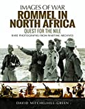 Rommel in North Africa: Quest for the Nile (Images of War)