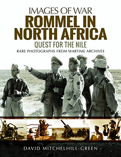 Rommel in North Africa: Quest for the Nile (Images of - Erwin Bunker