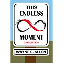This Endless Moment 2nd. Edition