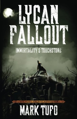Lycan Fallout 4: Immortality's Touchstone (Volume 4)