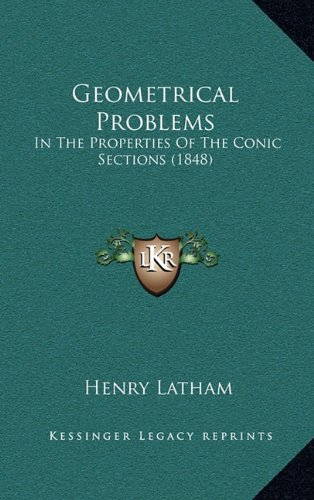 Download Geometrical Problems: In The Properties Of The Conic Sections (1848) pdf