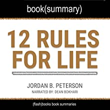 Summary of 12 Rules for Life by Jordan B. Peterson: An Antidote to Chaos Audiobook by FlashBooks Book Summaries Narrated by Dean Bokhari