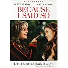 Because I Said So (Widescreen Edition) (2007)