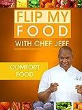 Flip My Food with Chef Jeff: Comfort Food