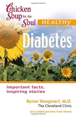 Download Chicken Soup for the Soul Healthy Living Series: Diabetes: important facts, inspiring stories PDF
