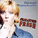 Guaranteed Fresh Performance by Suzanne Westenhoefer