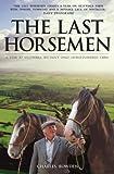The Last Horsemen, Charles Bowden, 0233003231