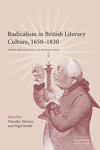 Radicalism in British Literary Culture, 1650-1830: From Revolution to Revolution by Timothy Morton (2009-09-15)