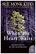 When the Heart Waits Spiritual Direction for…