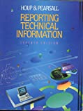 Reporting Technical Information, Houp, Kenneth W. and Pearsall, Thomas E., 0023933410