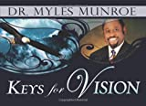 Keys for Vision, Myles Munroe, 1603741534