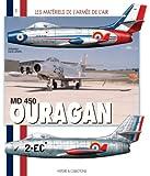 Les Matériels de l'armée de l'Air : MD 450 Ouragan