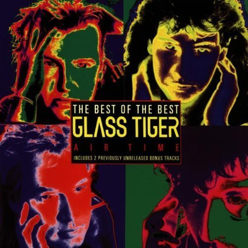 Air Time - The Best of.. by Glass Tiger (1993) Audio CD