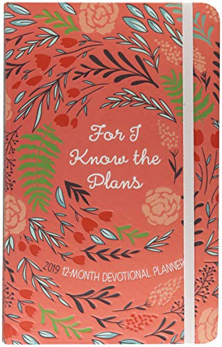 For I Know the Plans 2019 Planner: 12-month Devotional Planner