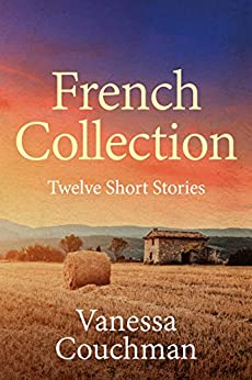 French Collection: Twelve Short Stories by [Couchman, Vanessa]