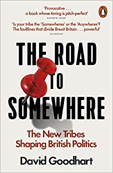 Book's Cover of The Road To Somewhere: The New Tribes Shaping British Politics (Inglés) Tapa blanda – 29 julio 2017