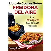 Amazon.com: Libro de Cocinar Sobre Freidora del Aire: Los 48 Mejores Recetas de Freidora (Spanish Edition) eBook: Nancy Ross, Grace Faison: Kindle Store